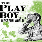 CANCELLED: THE PLAYBOY OF THE WESTERN WORLD on April 3, 2020